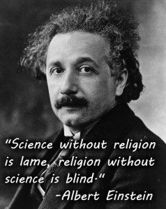 Albert Einstein - Science with Relgion is Lame