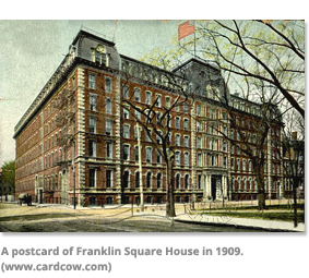 A postcard of Franklin Square House in 1909