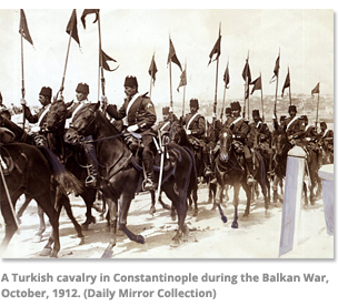 Turkish Cavalry during the Balkan War, 1912