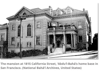 The mansion - Abdu'l-Baha home base in San Francisco