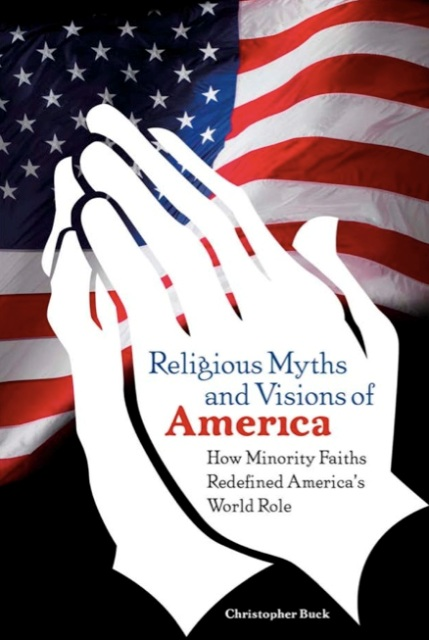 Religious Myths and Visions of America - Christopher Buck