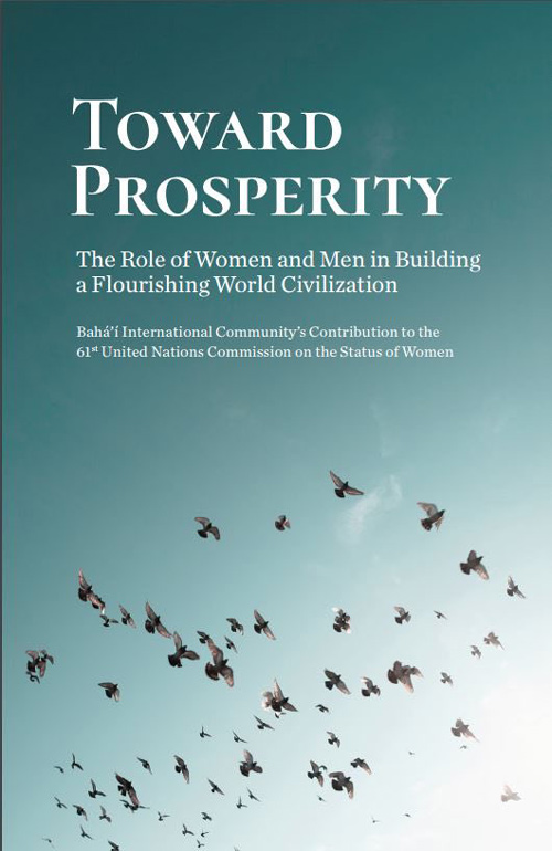The Baha'i International Community has released a new statement on the advancement of women and the vital relationship between gender equality and true prosperity.