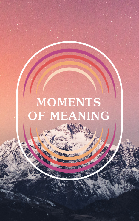 Moments of Meaning: A Podcast Sharing Transformative Spiritual Moments